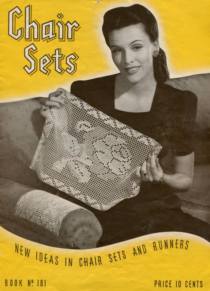 Chair Sets Book # 181; New Ideas in Crocheted Chair Sets and Runners