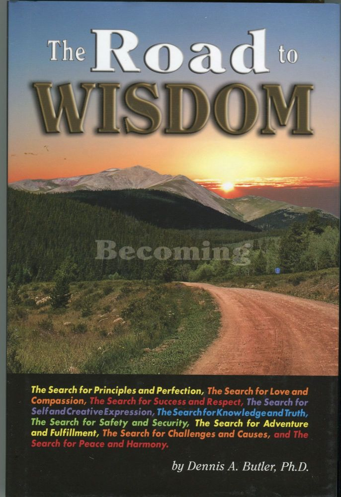 The Road to Wisdom. Dennis A. Ph D. Butler.