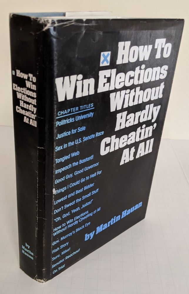 How to Win Elections Without Hardly Cheatin' At All. Martin Hauan.