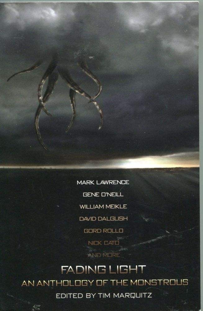 Fading Light; an anthology of the monstrous. Tim Marquitz.