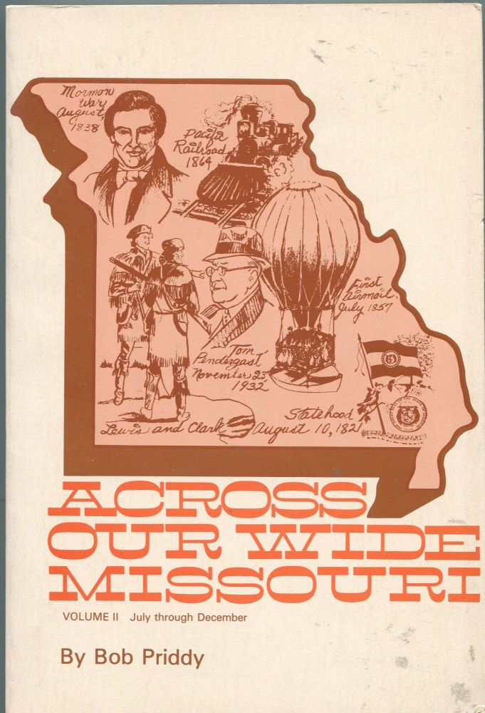 Across our Wide Missouri; Volume II: July through December. Bob Priddy.