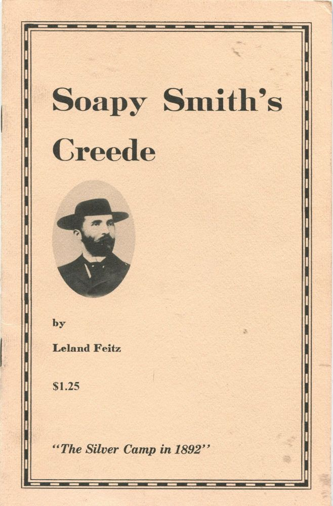 """Soapy Smith's Creede; """"The Silver Camp in 1892"""" Leland Feitz."""