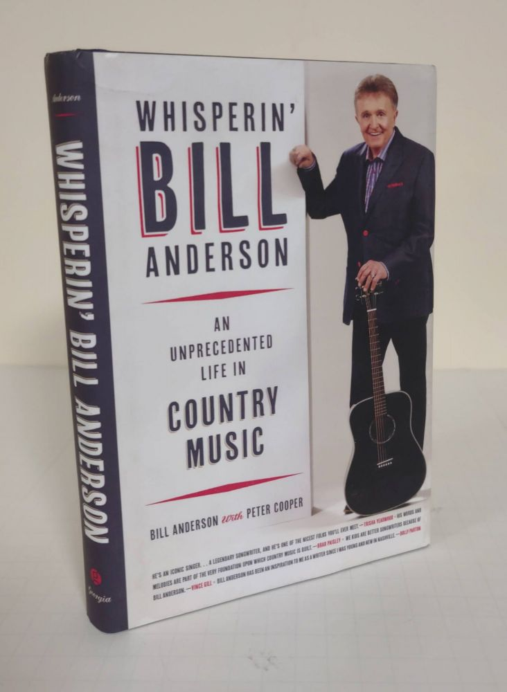 Whisperin' Bill Anderson; an unprecedented life in country music. Bill Anderson, Peter Cooper.