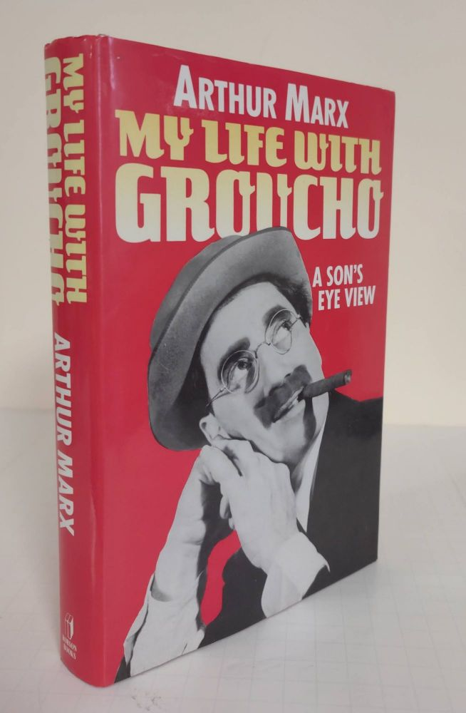 My Life with Groucho; a son's eye view. Arthur Marx.