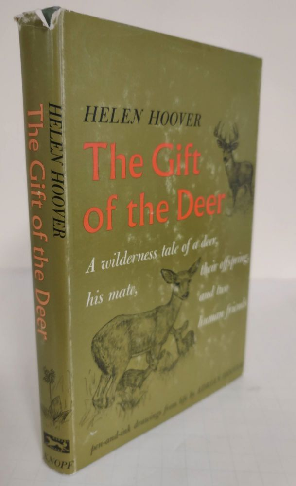 The Gift of the Deer; a wilderness tale of a deer, his mate, their offspring, and two human friends. Helen Hoover.