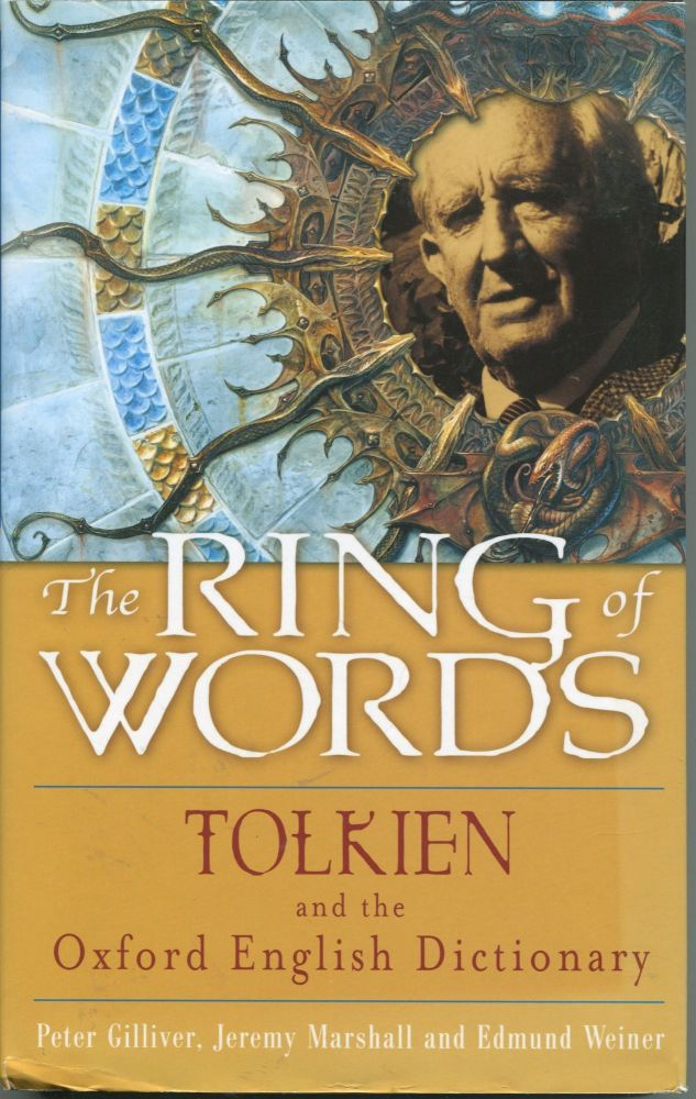 The Ring of Words; Tolkien and the Oxford English Dictionary. Peter Gilliver, Jeremy Marshall, Edmund Weiner.