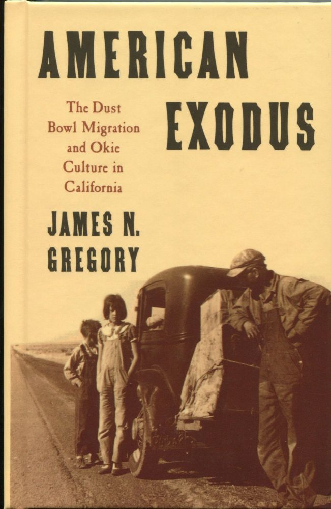 American Exodus; the Dust Bowl and Okie culture in California. James N. Gregory.