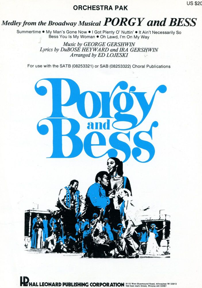 Porgy and Bess: Medley from the Broadway Musical; Orchestra Pak. George Gershwin, DuBose Heyward, Ira Gershwin, Ed Lojeski, music, lyrics, arranger.