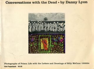 Conversations with the Dead; photographs of prison life with the letters and drawings of Billy...