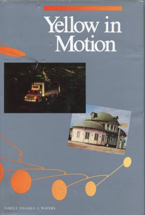 Yellow in Motion; a history of Yellow Freight System, Incorporated. James F. Filgas, L. L. Waters