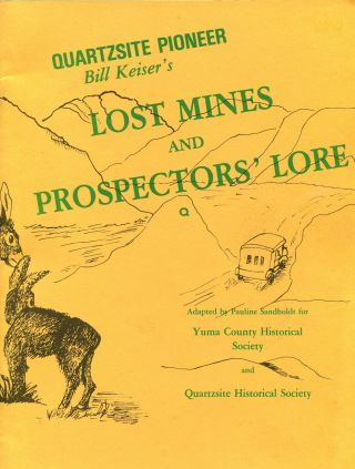 Quartzsite Pioneer; Bill Keiser's lost mines and prospectors' lore. Bill Keiser