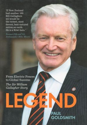 Legend; the Sir William Gallagher Story. Paul Goldsmith