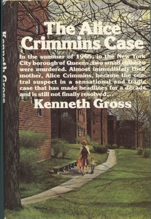 The Alice Crimmins Case. Kenneth Gross