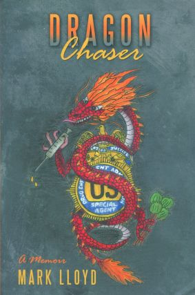Dragon Chaser: A Memoir. Mark Lloyd
