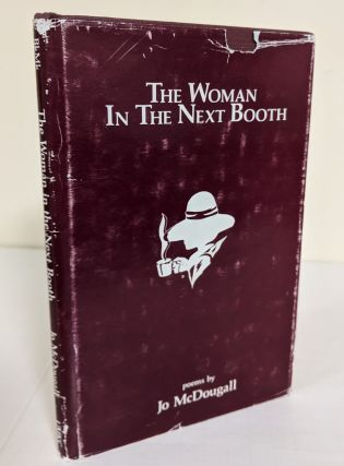 The Woman in the Next Booth; Poems. Jo McDougall