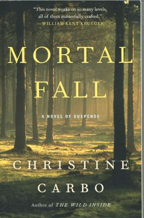 Mortal Fall; A Novel of Suspense (Glacier Mystery Series). Christine Carbo