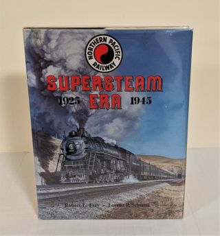 Northern Pacific Railway: Supersteam Era, 1925 1945. Robert L. Frey, Lorenz P. Schrenk