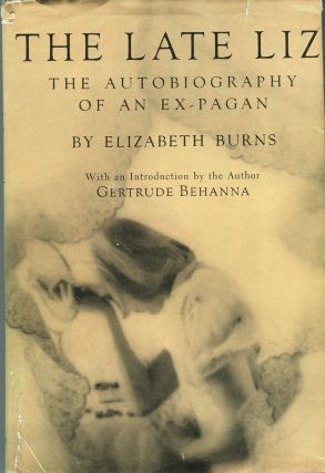 The late Liz; The autobiography of an ex-pagan. Gertrude Florence Behanna, Ingram