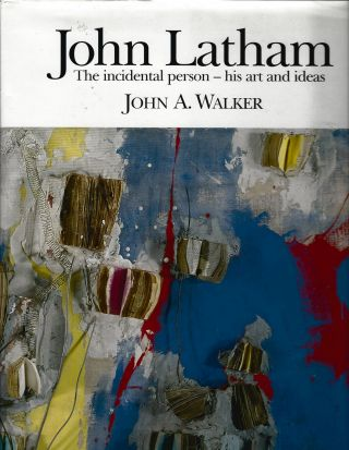 John Latham; The Incidental Person-- His Art and Ideas