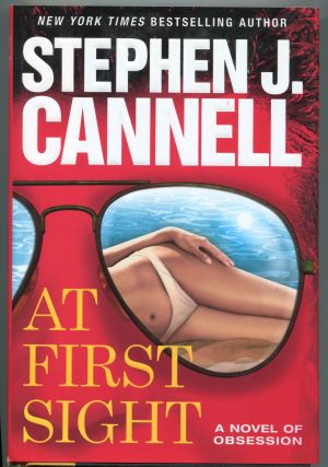At First Sight; a novel of obsession. Stephen J. Cannell