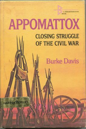 Appomattox; closing struggle of the Civil War. Burke Davis