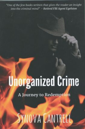 Unorganized Crime; a journey to redemption. Synova Cantrell
