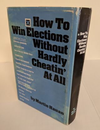 How to Win Elections Without Hardly Cheatin' At All
