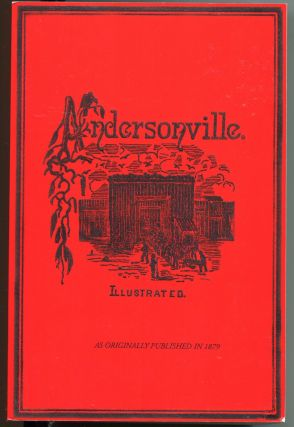 Andersonville; a story of rebel military prisons. John McElroy