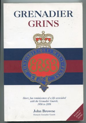 Grenadier Grins; short, fun reminiscences of a life associated with the Grenadier Guards, 1956 to...