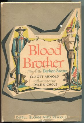 Blood Brother; film title 'Broken Arrow'. Elliott Arnold