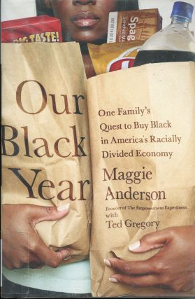 Our Black Year; one family's quest to buy Black in America's racially divided economy. Maggie...