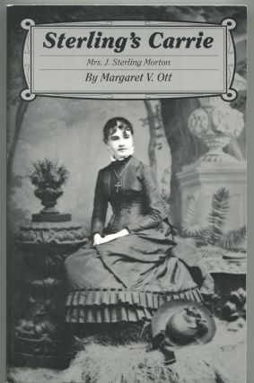 Sterling's Carrie; Caroline Ann Joy French - Mrs. J. Sterling Morton. Margaret V. Ott