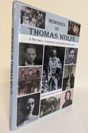 Memories of Thomas Wolfe; a pictorial companion to Look Homeward, Angel. John Chandler Griffin