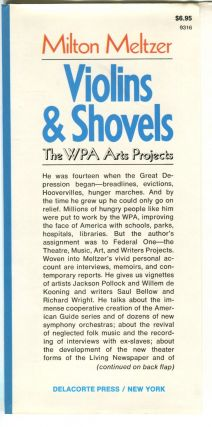 Violins & Shovels; the WPA Arts Projects: a New Deal for America's hungry artists of the 1930s