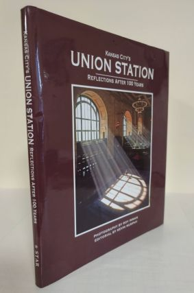 Kansas City's Union Station; reflections after 100 years. Roy Inman, Kevin Murphy