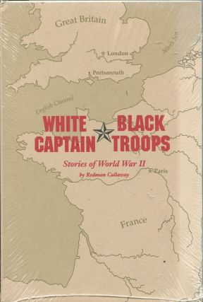 White Captain, Black Troops; stories of World War II. Redman Callaway