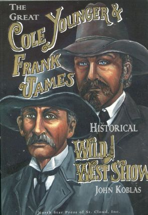 The Great Cole Younger & Frank James Historical Wild West Show. John Koblas
