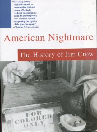 American Nightmare; the history of Jim Crow. Jerrold M. Packard