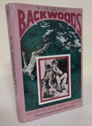 In the Arkansas Backwoods; Tales and sketches by Friedrich Gerstacker. Friedrich Gerstacker,...