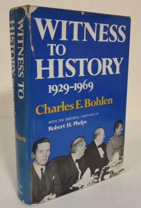 Witness to History; 1929-1969. Charles E. Bohlen, the editorial assistance of Robert H. Phelps