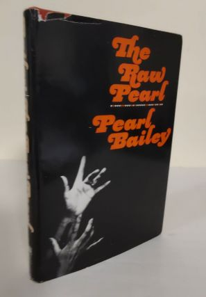 The Raw Pearl. Pearl Bailey