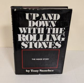 Up and Down With the Rolling Stones; the inside story. Tony Sanchez