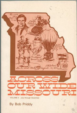 Across our Wide Missouri; Volume II: July through December. Bob Priddy
