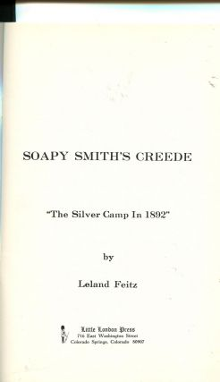 """Soapy Smith's Creede; """"The Silver Camp in 1892"""""""