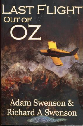 Last Flight Out of Oz. Adam Swenson, Richard Swenson