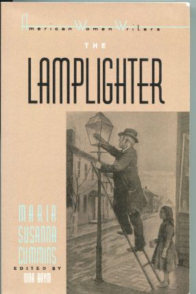 The Lamplighter; American Women Writers Series. Maria Susanna Cummins, Nina Baym, author