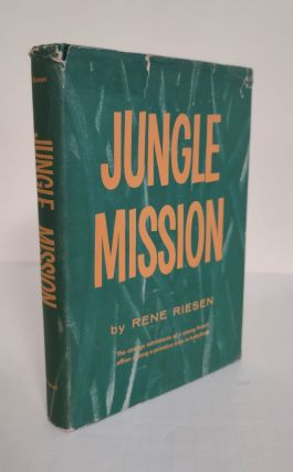 Jungle Mission. Rene Riesen