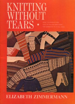 Knitting Without Tears; basic techniques and easy-to-follow directions for garments to fit all...