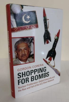 Shopping for Bombs; nuclear proliferation, global insecurity and the rise and fall of the A.Q....