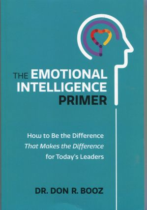 The Emotional Intelligence primer; how to be the difference that makes the difference for today's...